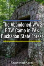 Abandoned POW Camp in Buchanan State Forest in Fulton County Pennsylvania