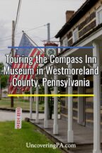 Compass Inn Museum in Westmoreland County, Pennsylvania